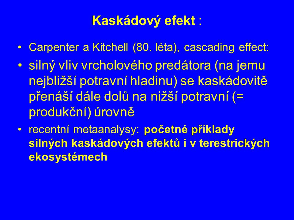 Kaskádový efekt : Carpenter a Kitchell (80. léta), cascading effect: