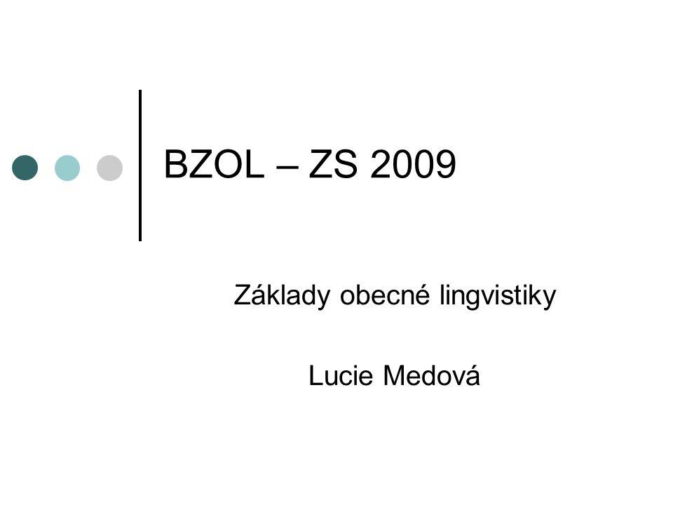 Základy obecné lingvistiky Lucie Medová