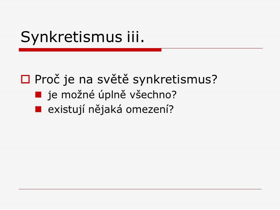 Synkretismus iii. Proč je na světě synkretismus