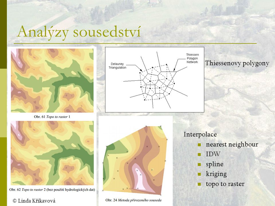 Analýzy sousedství Thiessenovy polygony Interpolace nearest neighbour