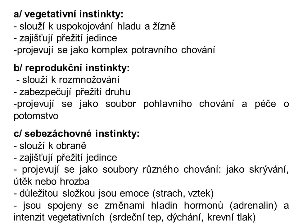 a/ vegetativní instinkty: