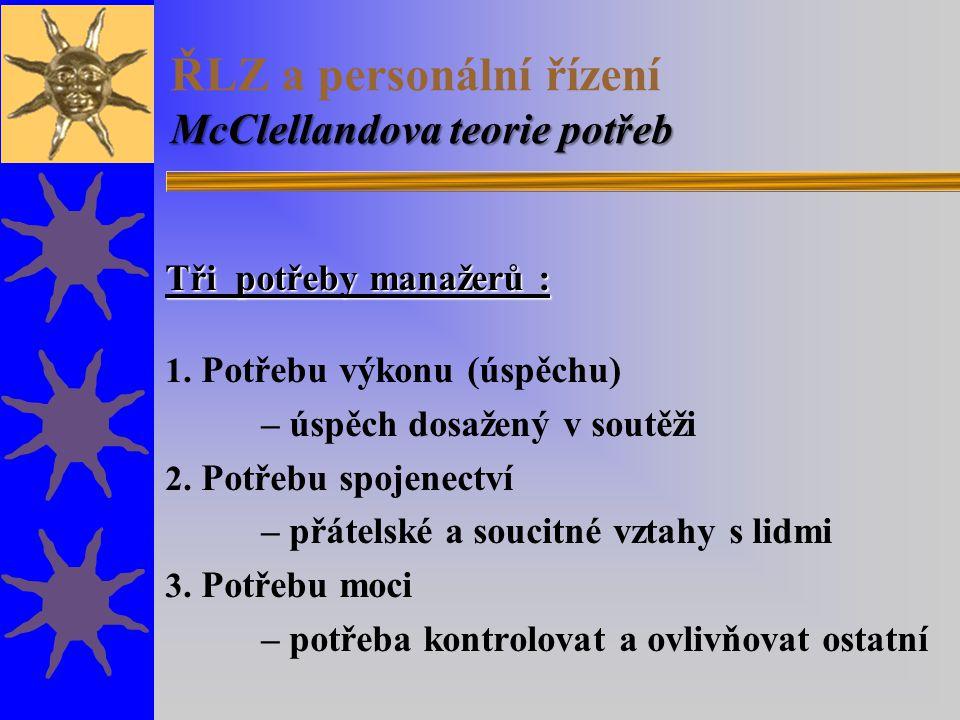 ŘLZ a personální řízení McClellandova teorie potřeb