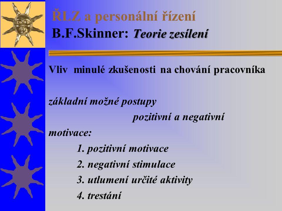 ŘLZ a personální řízení B.F.Skinner: Teorie zesílení