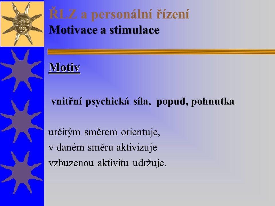 ŘLZ a personální řízení Motivace a stimulace