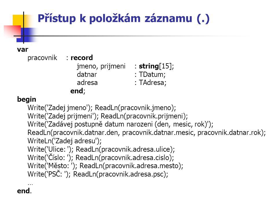 Přístup k položkám záznamu (.)