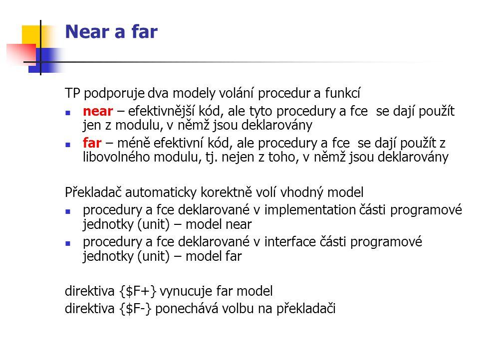 Near a far TP podporuje dva modely volání procedur a funkcí