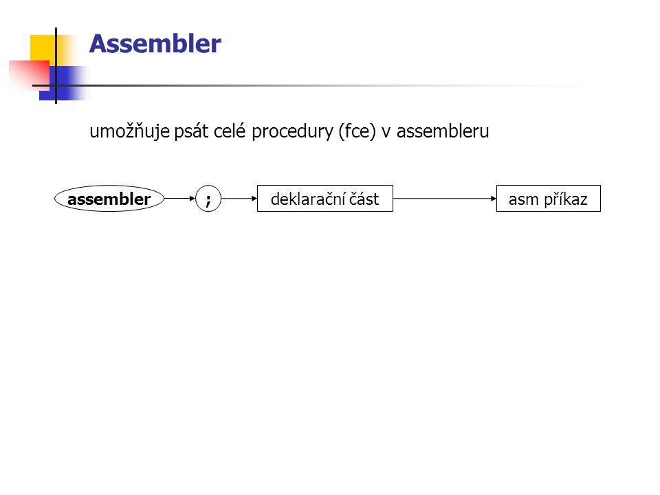 Assembler umožňuje psát celé procedury (fce) v assembleru assembler