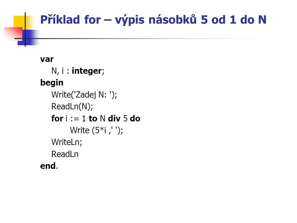 Příklad for – výpis násobků 5 od 1 do N