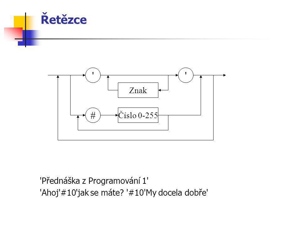 Řetězce # Znak Číslo 0-255 Přednáška z Programování 1