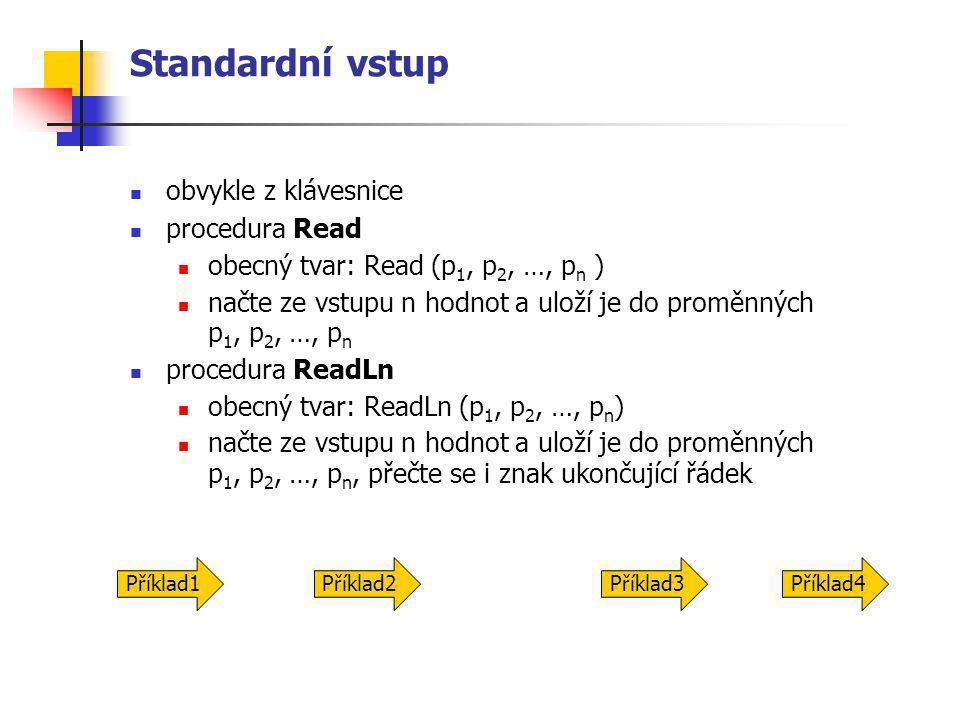 Standardní vstup obvykle z klávesnice procedura Read