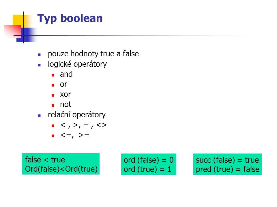 Typ boolean pouze hodnoty true a false logické operátory and or xor