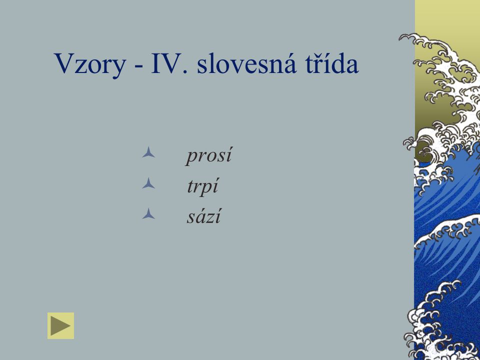 Vzory - IV. slovesná třída