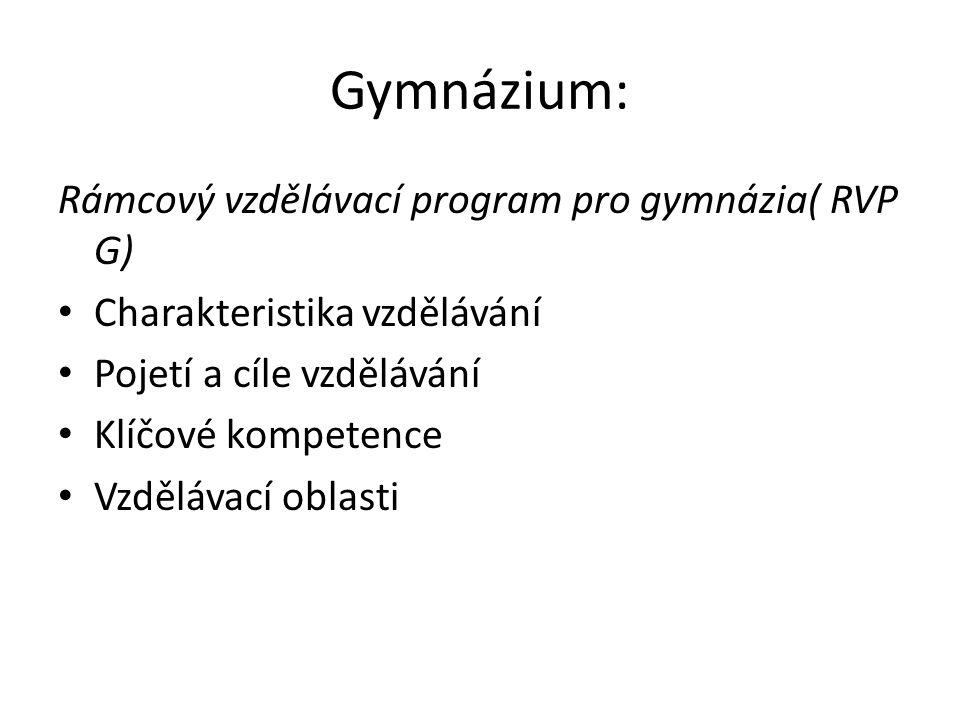 Gymnázium: Rámcový vzdělávací program pro gymnázia( RVP G)