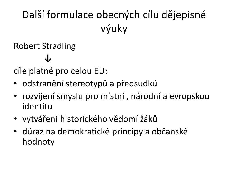 Další formulace obecných cílu dějepisné výuky