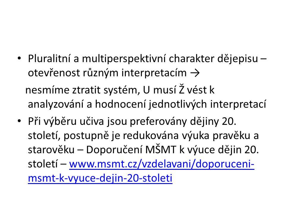 Pluralitní a multiperspektivní charakter dějepisu – otevřenost různým interpretacím →