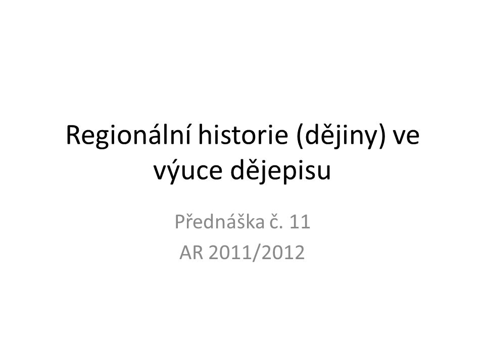 Regionální historie (dějiny) ve výuce dějepisu