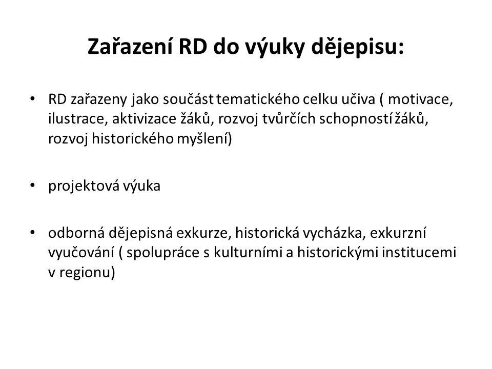 Zařazení RD do výuky dějepisu: