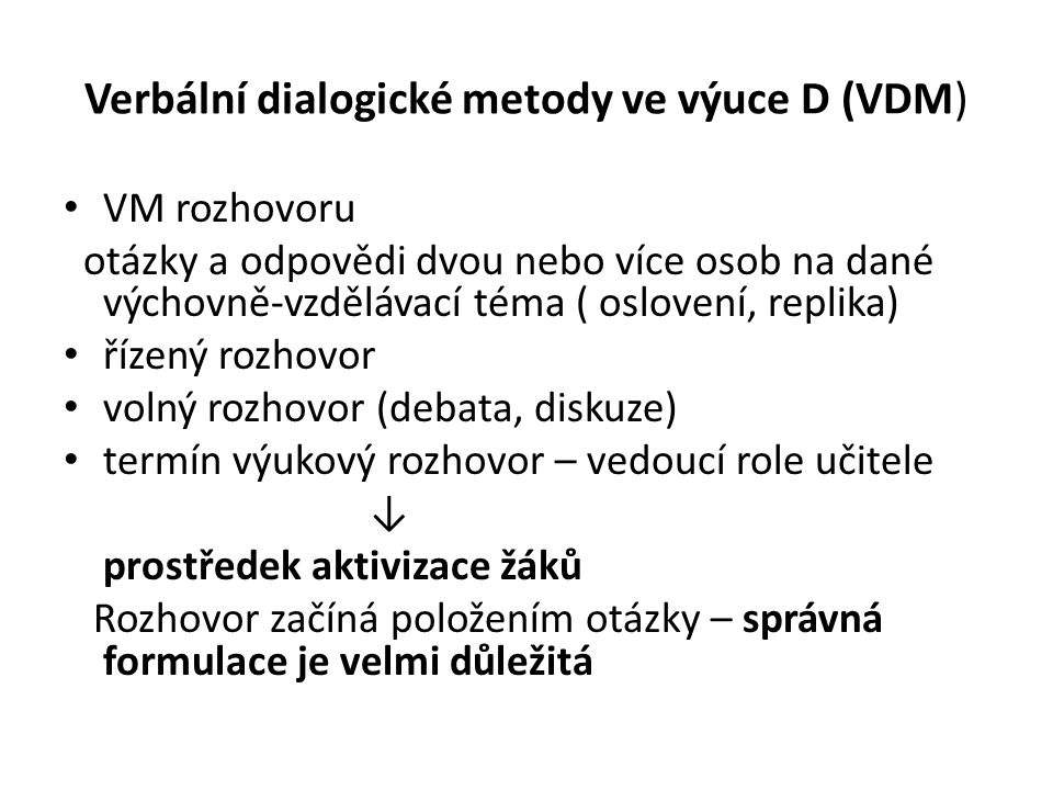 Verbální dialogické metody ve výuce D (VDM)