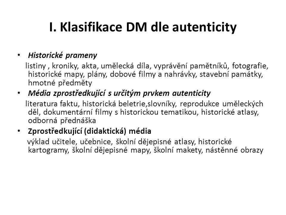 I. Klasifikace DM dle autenticity