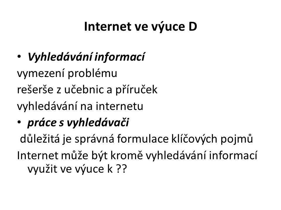 Internet ve výuce D Vyhledávání informací vymezení problému