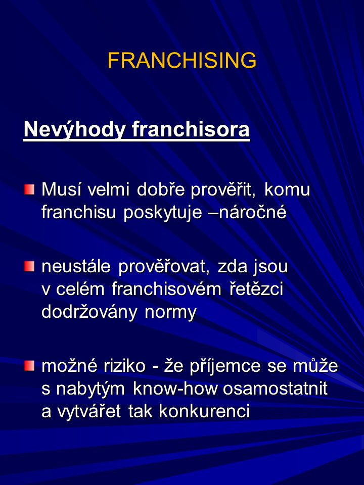 FRANCHISING Nevýhody franchisora