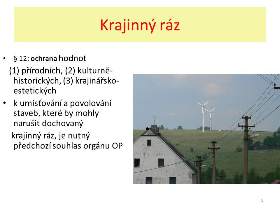 Krajinný ráz § 12: ochrana hodnot. (1) přírodních, (2) kulturně-historických, (3) krajinářsko-estetických.