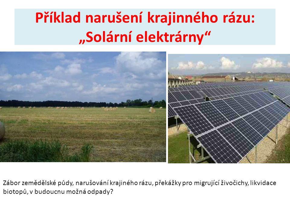 """Příklad narušení krajinného rázu: """"Solární elektrárny"""