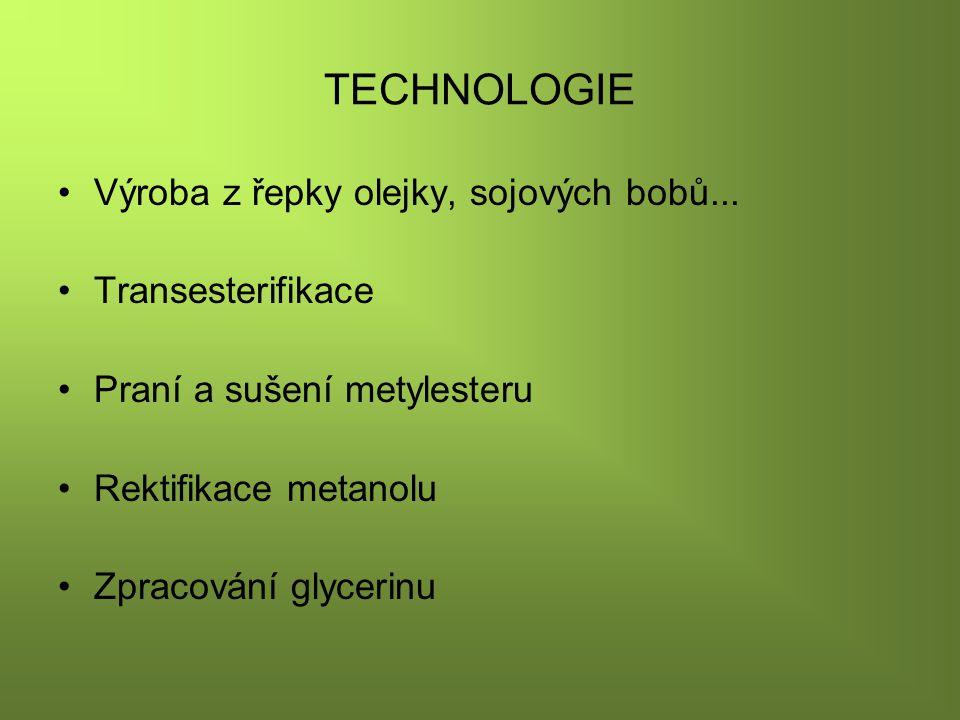 TECHNOLOGIE Výroba z řepky olejky, sojových bobů... Transesterifikace