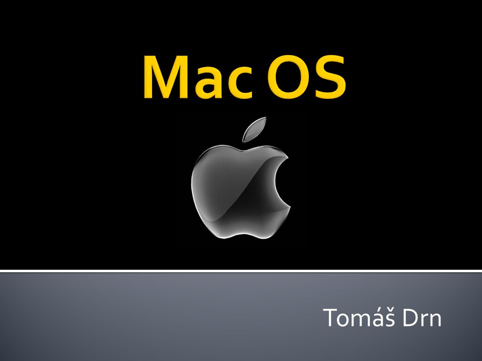 Mac OS Tomáš Drn