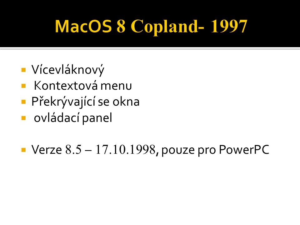 MacOS 8 Copland- 1997 Vícevláknový Kontextová menu