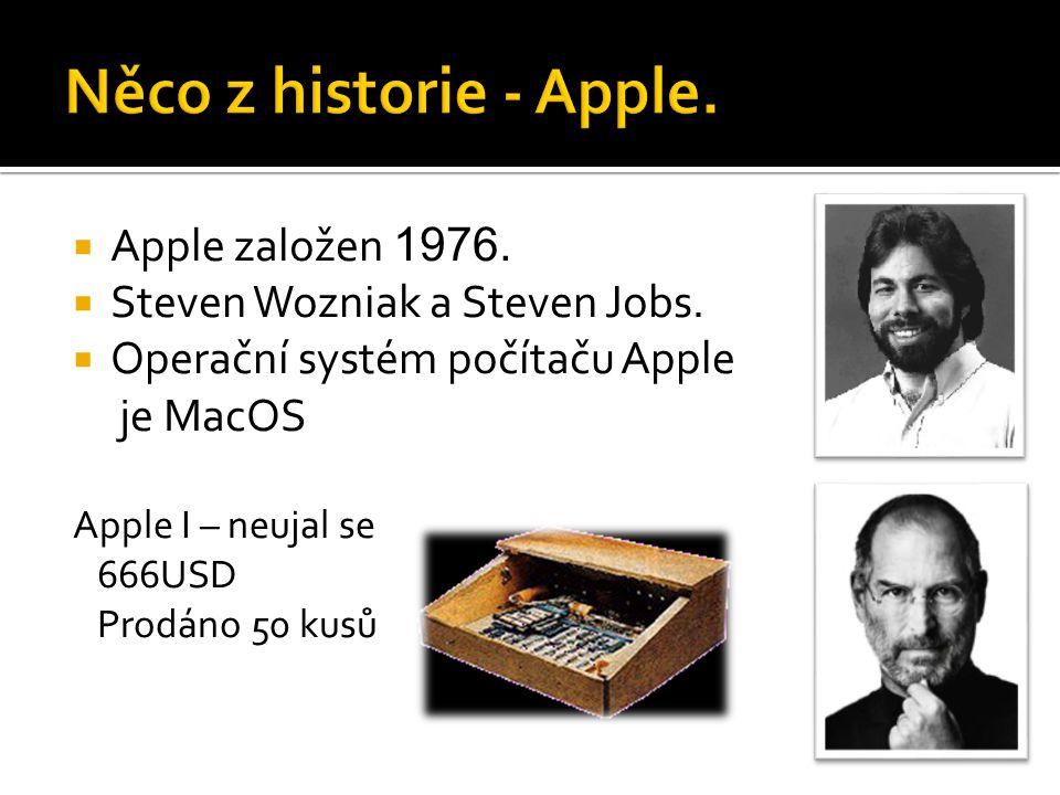 Něco z historie - Apple. Apple založen 1976.