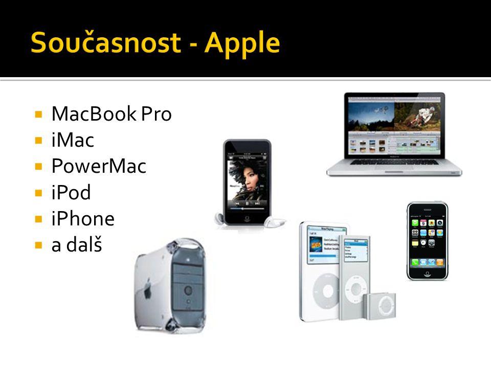 Současnost - Apple MacBook Pro iMac PowerMac iPod iPhone a další