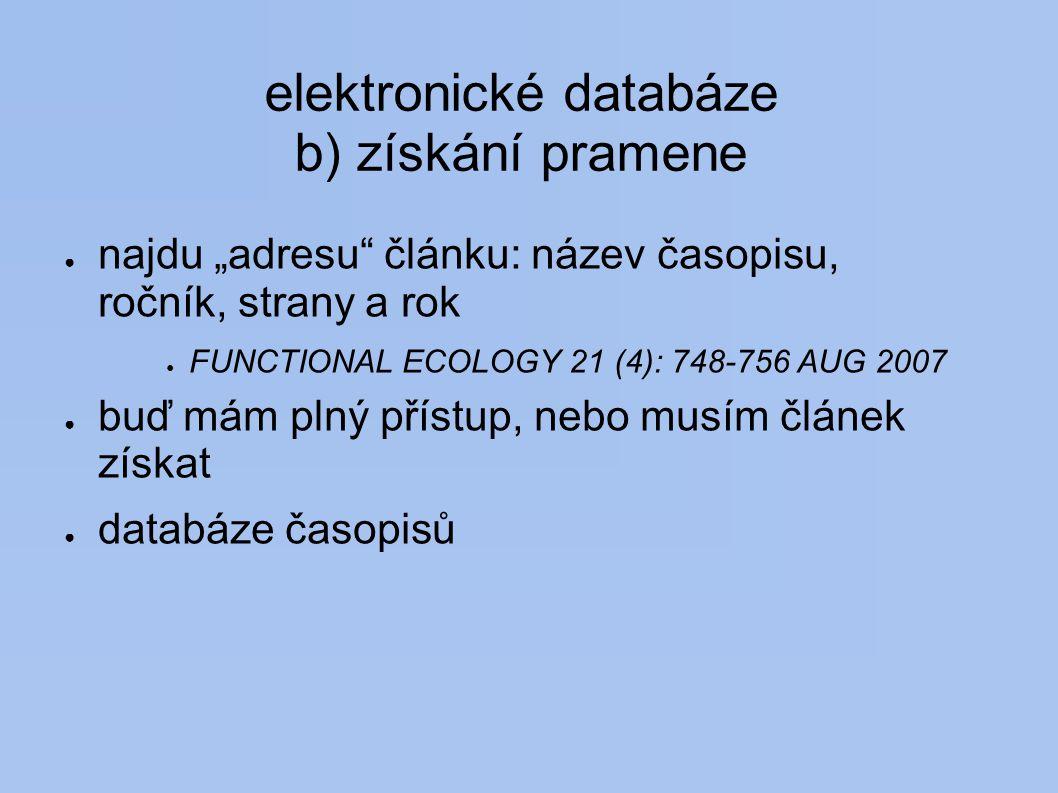 elektronické databáze b) získání pramene