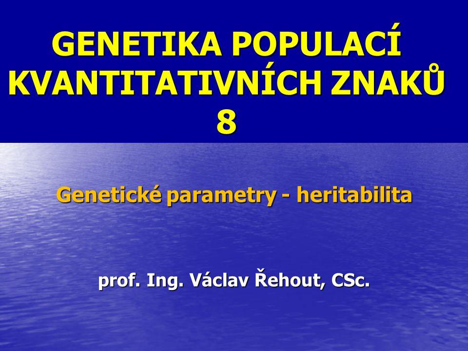 GENETIKA POPULACÍ KVANTITATIVNÍCH ZNAKŮ 8