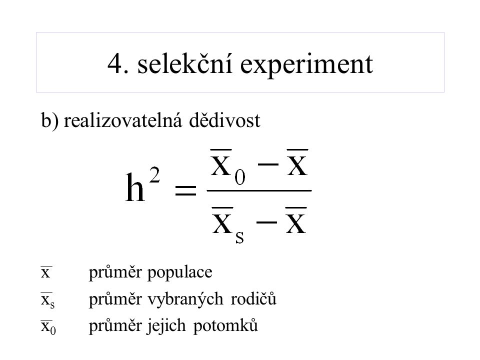 4. selekční experiment b) realizovatelná dědivost x průměr populace