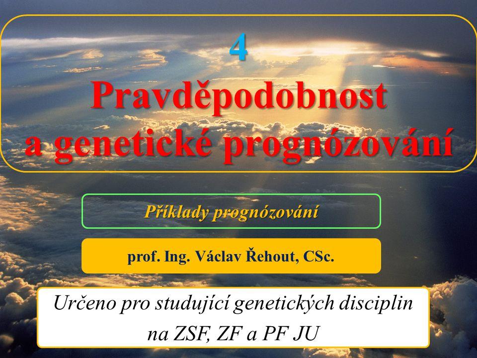 4 Pravděpodobnost a genetické prognózování