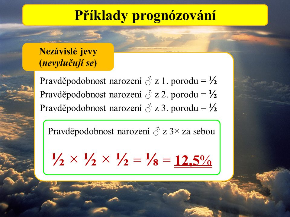 Příklady prognózování Nezávislé jevy (nevylučují se)