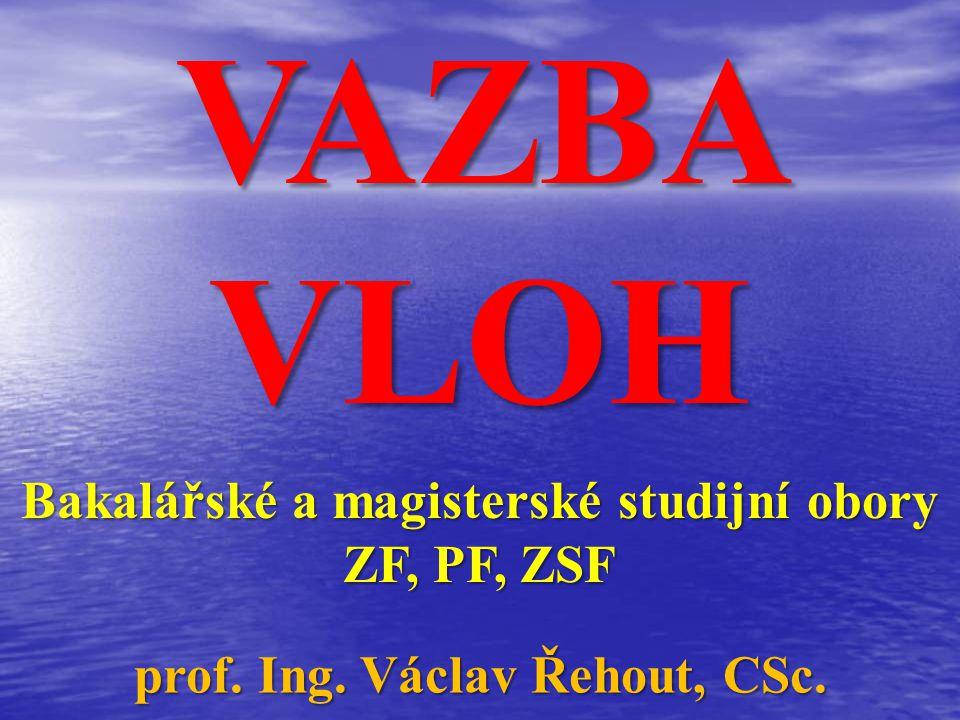 VAZBA VLOH Bakalářské a magisterské studijní obory ZF, PF, ZSF