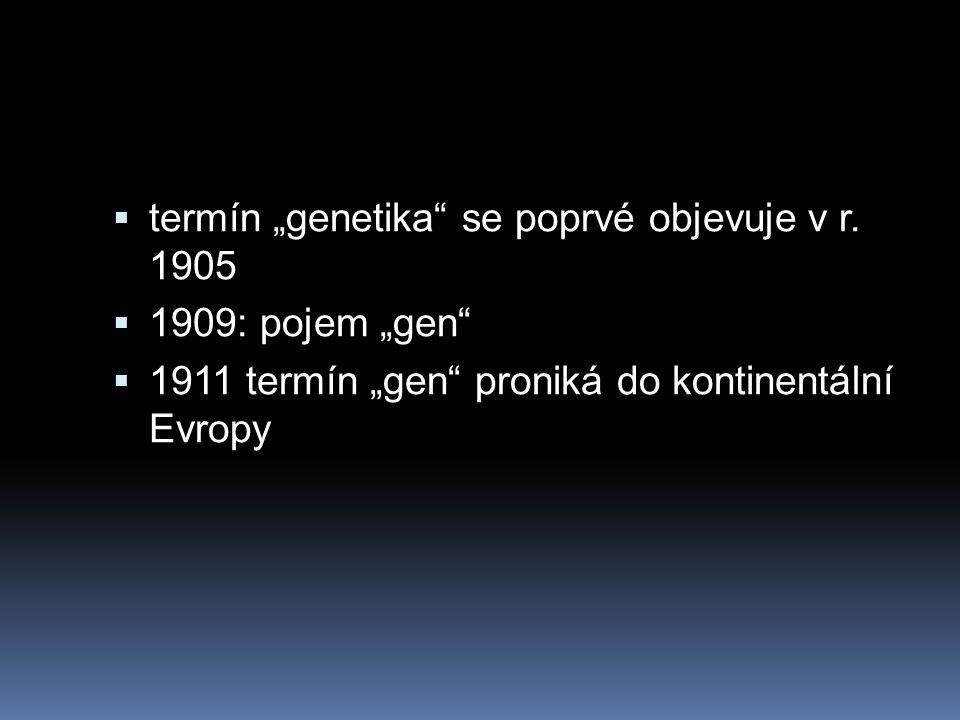 """termín """"genetika se poprvé objevuje v r. 1905"""