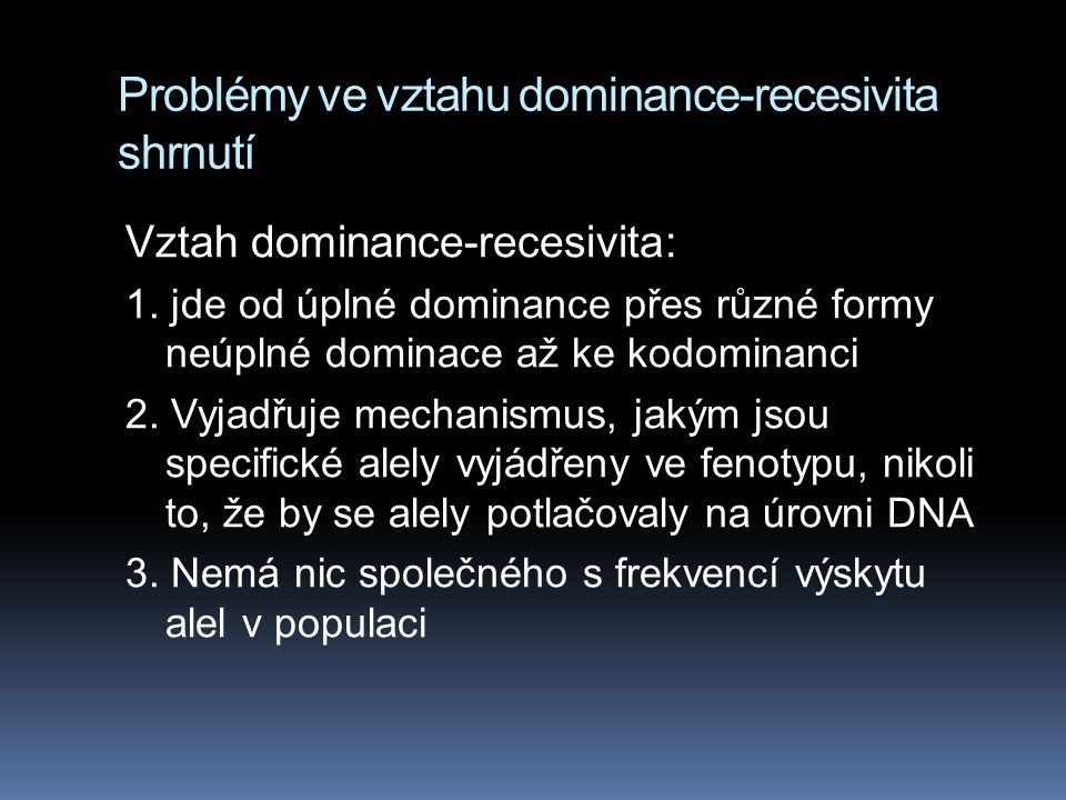 Problémy ve vztahu dominance-recesivita shrnutí