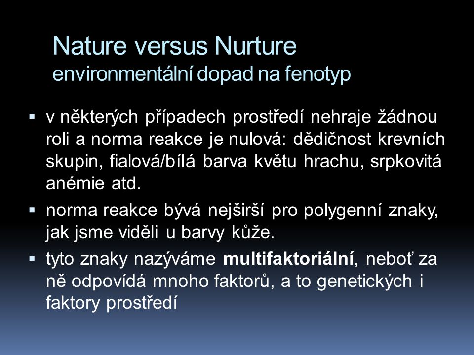 Nature versus Nurture environmentální dopad na fenotyp