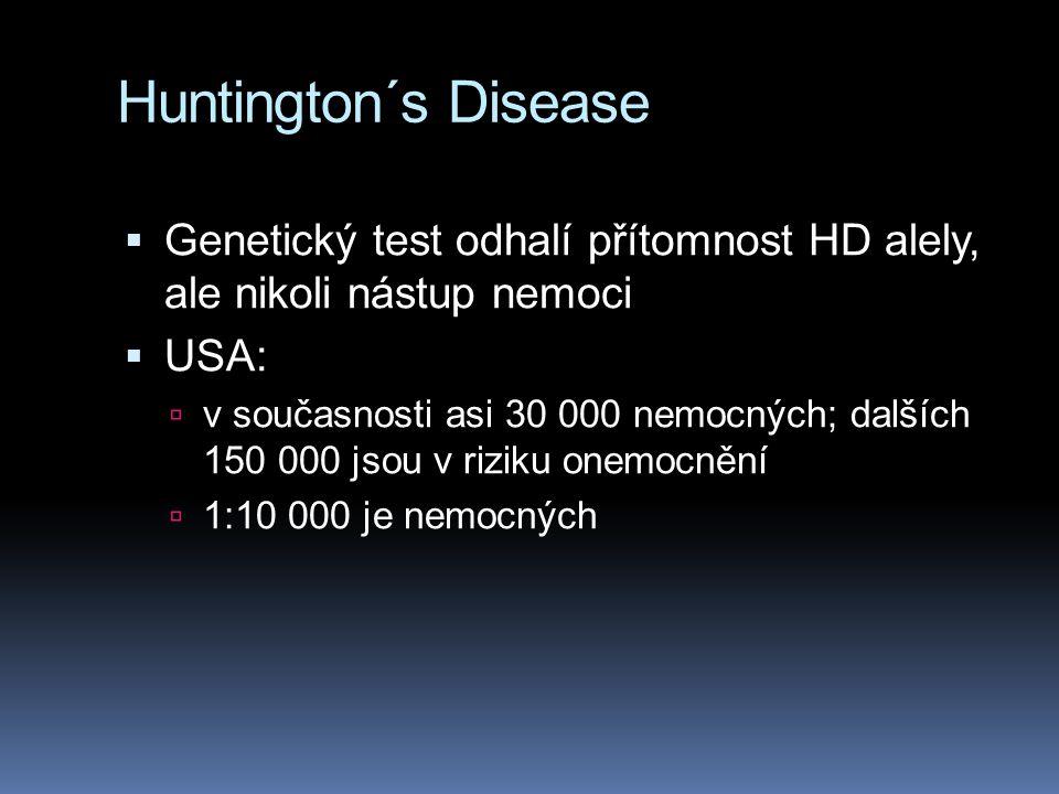 Huntington´s Disease Genetický test odhalí přítomnost HD alely, ale nikoli nástup nemoci. USA:
