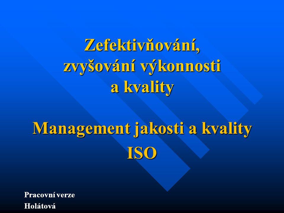 Zefektivňování, zvyšování výkonnosti a kvality