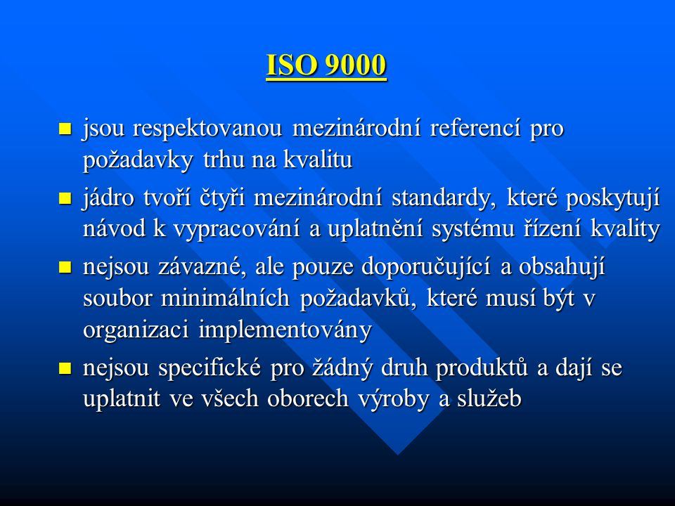 ISO 9000 jsou respektovanou mezinárodní referencí pro požadavky trhu na kvalitu.