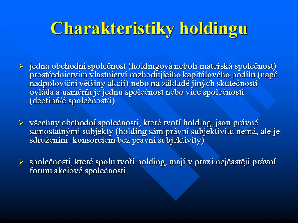 Charakteristiky holdingu