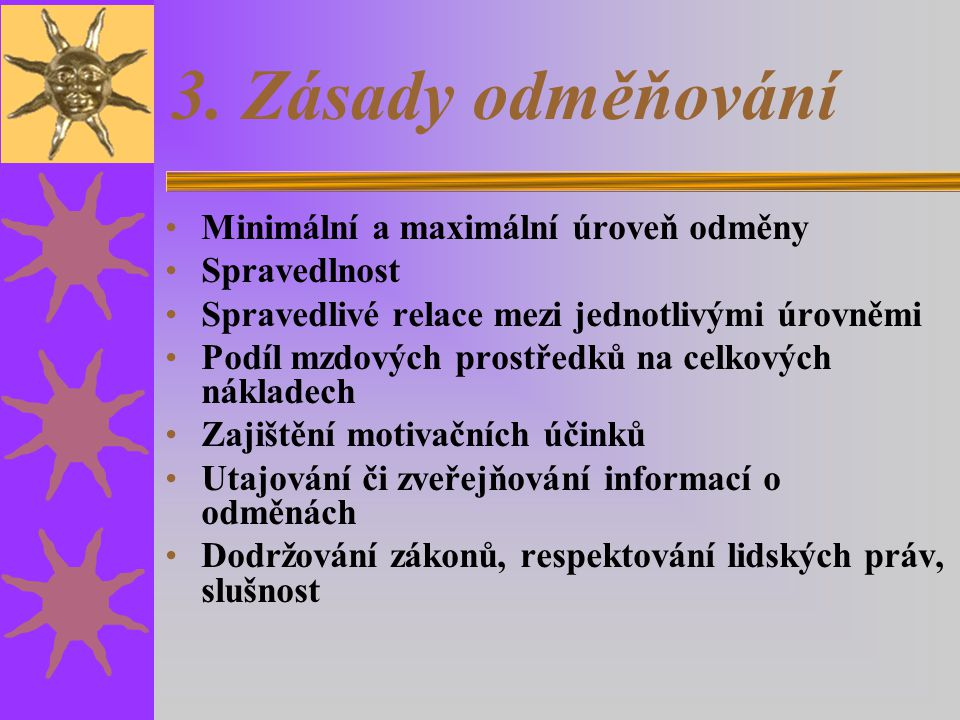 3. Zásady odměňování Minimální a maximální úroveň odměny Spravedlnost