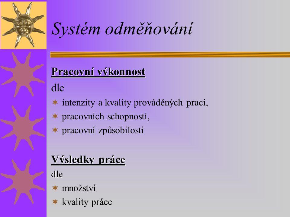 Systém odměňování Pracovní výkonnost dle Výsledky práce