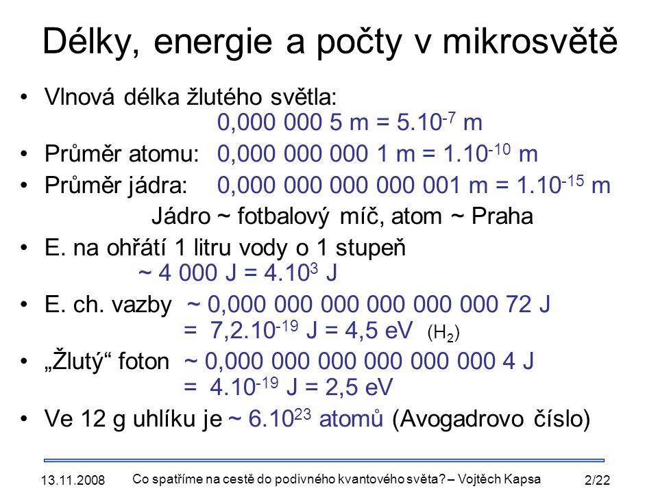 Délky, energie a počty v mikrosvětě