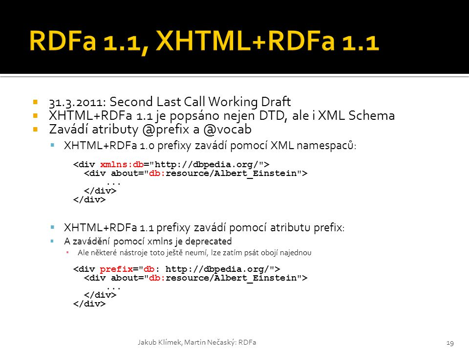 RDFa 1.1, XHTML+RDFa 1.1 31.3.2011: Second Last Call Working Draft