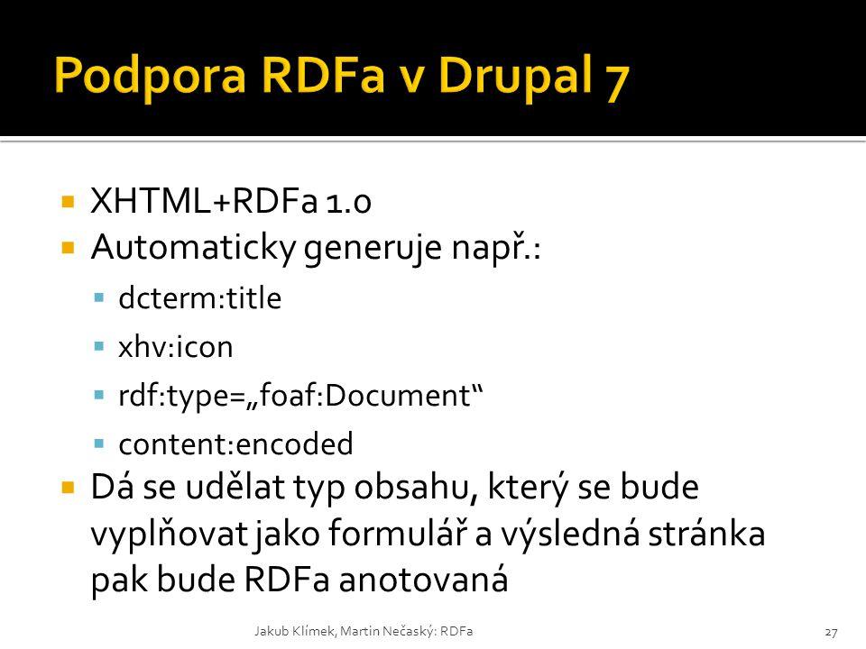 Podpora RDFa v Drupal 7 XHTML+RDFa 1.0 Automaticky generuje např.: